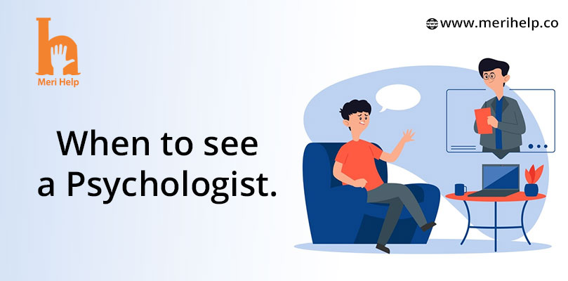 When to see a psychologist.
